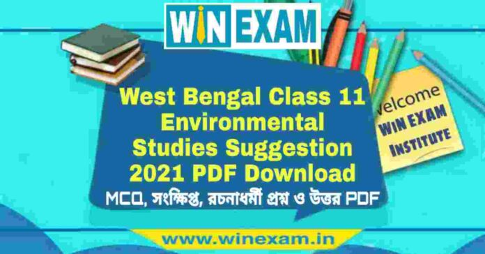 West Bengal Class 11 Environmental Studies Suggestion 2021 PDF Download