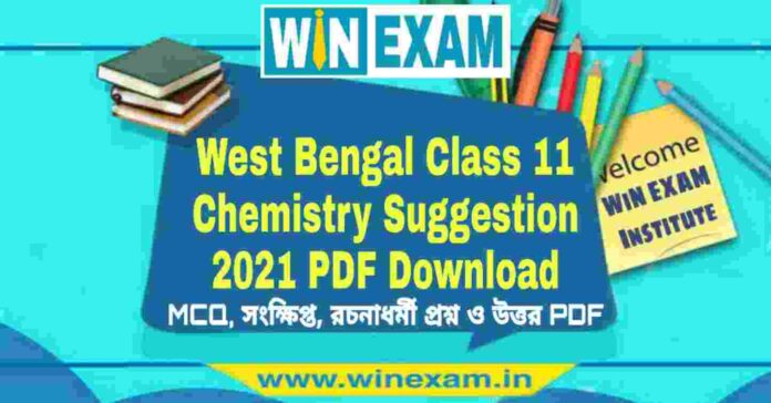 West Bengal Class 11 Chemistry Suggestion 2021 PDF Download